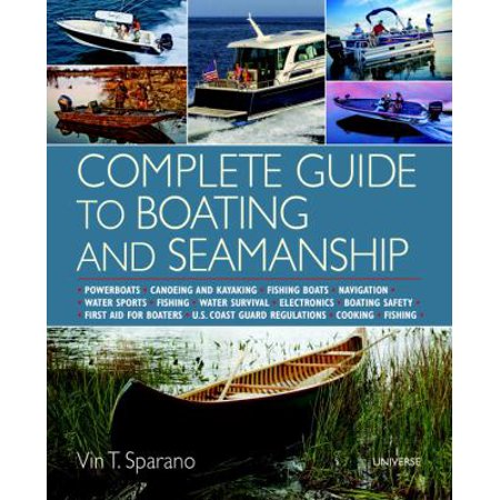 Complete Guide To Boating And Seamanship  Powerboats   Canoeing And Kayaking   Fishing Boats   Navigation   Water Sports   Fishing   Water Survival   Electronics   Boating Safety   First Aid F