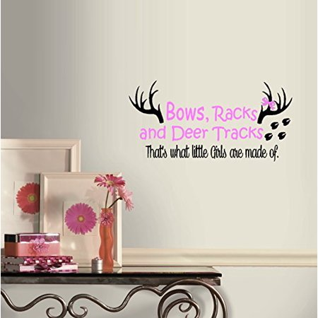 Decal ~ Bows Racks and Deer Tracks, That's what little girls are made of ~ Wall Decal (13