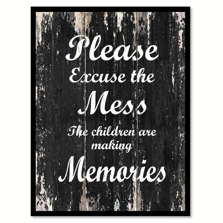Please Excuse The Mess The Children Are Making Memories Quote Saying Black Canvas Print Picture Frame Home Decor Wall Art Gift Ideas 22