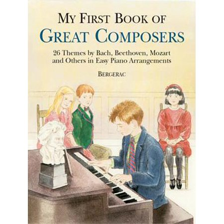 My First Book of Great Composers : 26 Themes by Bach, Beethoven, Mozart and Others in Easy Piano