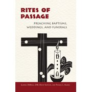 Rites of Passage : Preaching Baptisms, Weddings, and Funerals