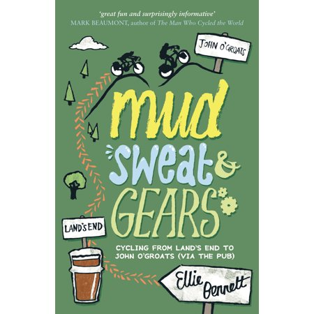 Mud, Sweat & Gears : Cycling from Land's End to John O'Groats -