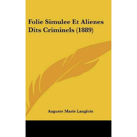 Folie Simulee Et Alienes Dits Criminels  1889