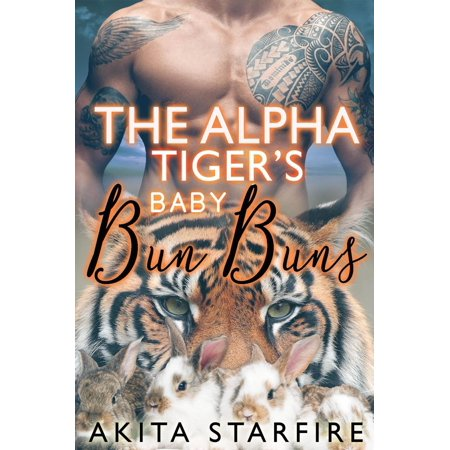 The Alpha Tiger's Baby Bun Buns: MM Alpha Omega Fated Mates Mpreg Shifter - eBook