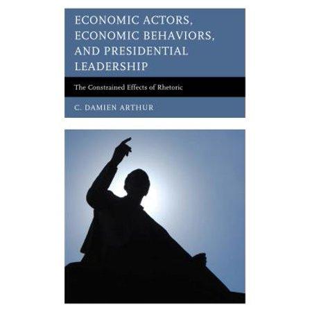 Economic Actors, Economic Behaviors, and Presidential Leadership -
