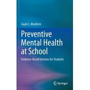 Preventive Mental Health at School: Evidence-Based Services for Students (Hardcover)