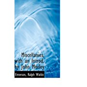 Miscellanies, with an Introd. by John Morley