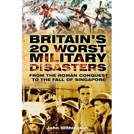 Britain's 20 Worst Military Disasters - eBook - Walmart com