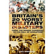 Britain's 20 Worst Military Disasters - eBook