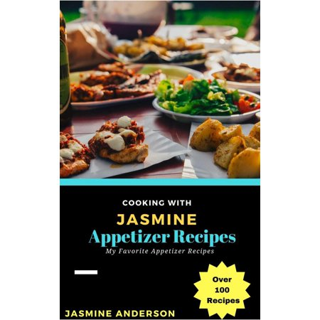 Cooking with Jasmine; Appetizer Recipes - eBook for $<!---->
