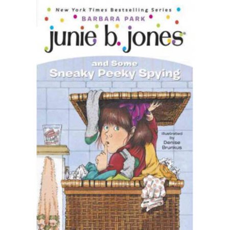 Junie B. Jones and Some Sneaky Peeky Spying by