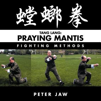 Tang Lang : Praying Mantis Fighting Methods (Praying Mantis Kit)