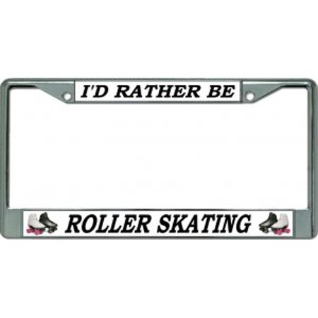 I'd Rather Be Roller Skating Chrome License Plate Frame - image 1 de 1