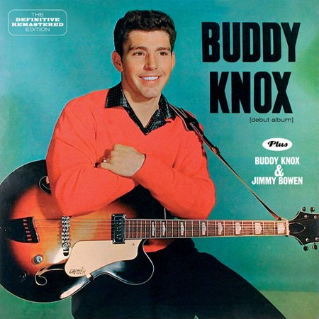 Buddy Knox + Buddy Knox & Jimmy Bowen (CD)