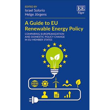 A Guide To Eu Renewable Energy Policy  Comparing Europeanization And Domestic Policy Change In Eu Member States