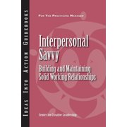 Interpersonal Savvy: Building and Maintaining Solid Working Relationships - eBook