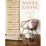 Novel Living : Collecting, Decorating, and Crafting with Books