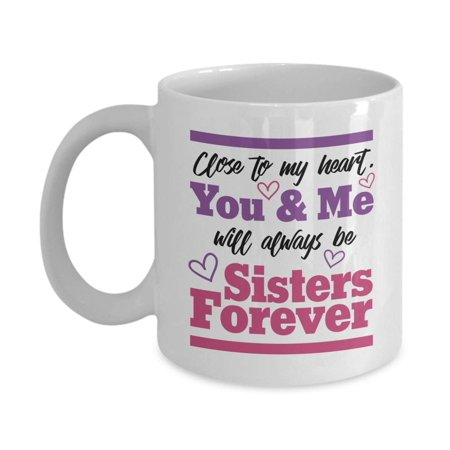 You & Me Will Always Be Sisters Forever Quote Coffee & Tea Gift Mug, Cute Ornament, Décor, Items, Merch, Accessories & Sweet Special Birthday Gifts For Your Favorite Sister, Best Friend, BFF & (Make The Best Sweet Tea)