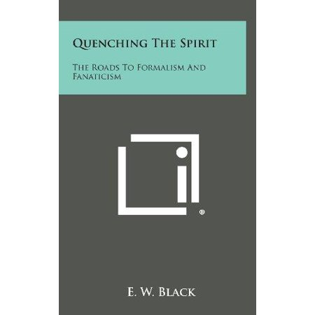 Quenching the Spirit: The Roads to Formalism and Fanaticism - image 1 of 1