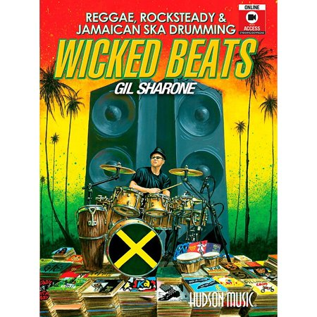 Hudson Music Wicked Beats: Jamaican Ska, Rocksteady & Reggae Drumming By Gil Sharone (Hudson Music Drum)
