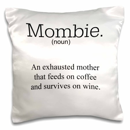 3dRose mombie an exhausted mother that feeds on wine and coffee - Pillow Case, 16 by - Wine Presentation Case