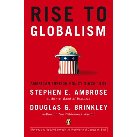 Rise to Globalism : American Foreign Policy Since 1938, Ninth Revised (Environmental Science A Global Concern 9th Edition)