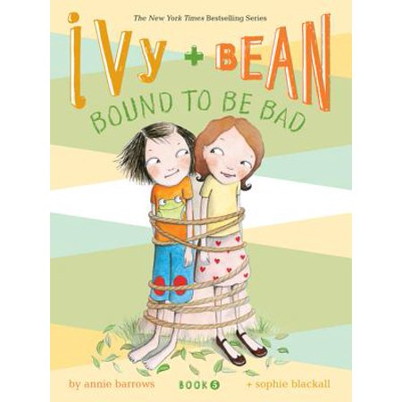 Five Bean (Ivy and Bean #5: Bound to Be Bad (Paperback))