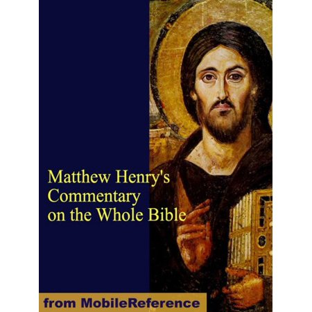 Matthew Henry's Commentary on the Whole Bible (Mobi Classics) -
