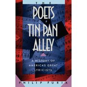The Poets of Tin Pan Alley : A History of America's Great Lyricists