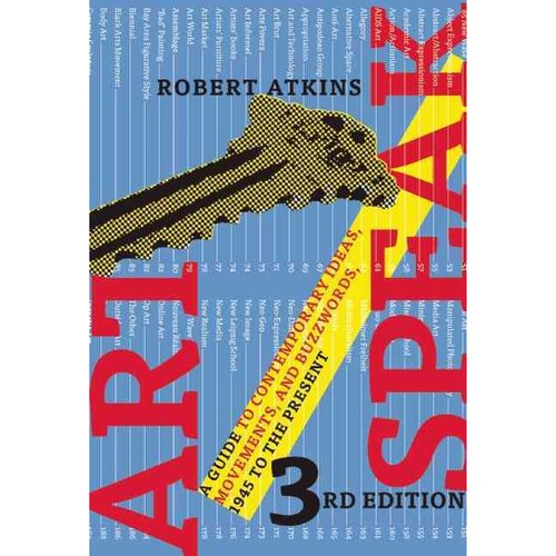 ArtSpeak: A Guide to Contemporary Ideas, Movements, and Buzzwords, 1945 to the Present