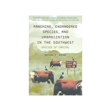 Ranching  Endangered Species  And Urbanization In The Southwest  Species Of Capital