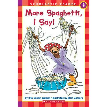 Scholastic Reader Level 2: More Spaghetti, I Say!