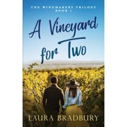 The Winemakers Trilogy: A Vineyard for Two (Paperback)