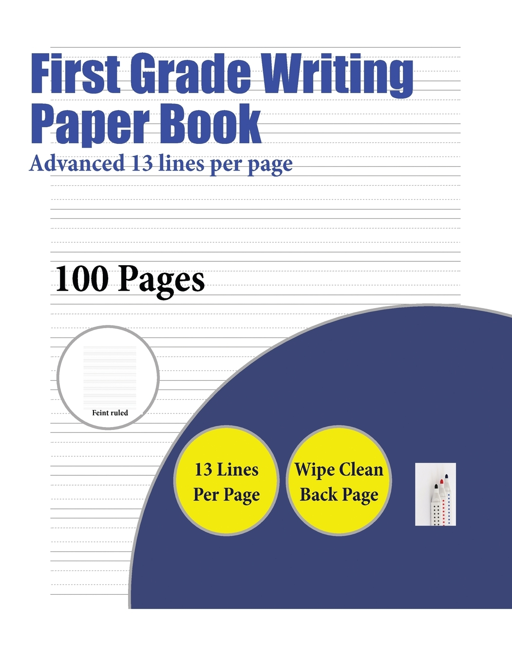 First Grade Writing Paper Book: First Grade Writing Paper Book (Advanced 13  Lines Per Page):