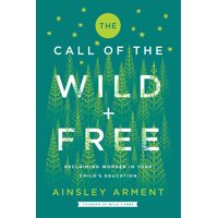 Wild and Free: The Call of the Wild and Free (Hardcover)