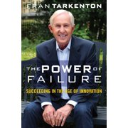 The Power of Failure : Succeeding in the Age of Innovation