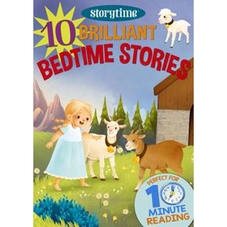 10 Brilliant Bedtime Stories for 4-8 Year Olds (Perfect for Bedtime & Independent Reading) (Series: Read together for 10 minutes a day) (Storytime) - eBook