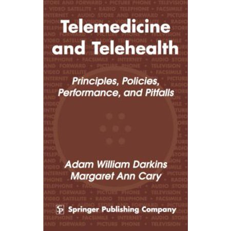 Telemedicine And Telehealth  Principles  Policies  Performance And Pitfalls