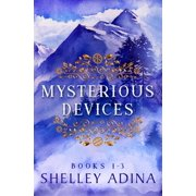 Mysterious Devices Books 1-3 - eBook