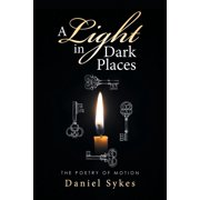A Light in Dark Places : The Poetry of Motion