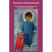 Snowsuit with Accessories, Knitting Patterns fit American Girl and other 18-Inch Dolls - eBook