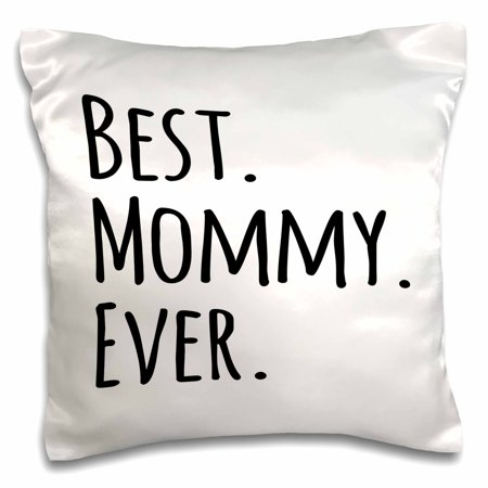 3dRose Best Mommy Ever - Gifts for moms - Mother nicknames - Good for Mothers day - black text - Pillow Case, 16 by 16-inch