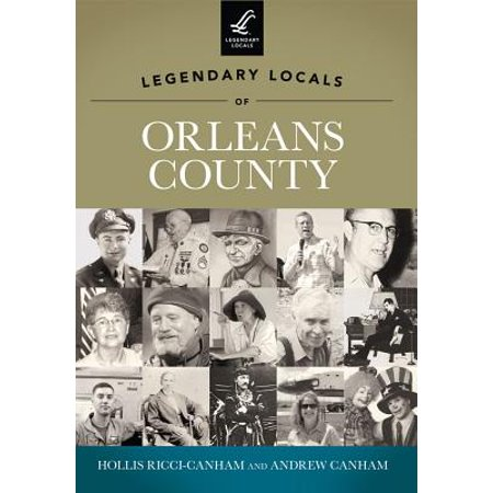 Legendary Locals of Orleans County, New York