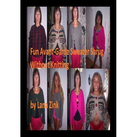 Fun Avant Garde Sweater/Shrug Without Knitting - eBook