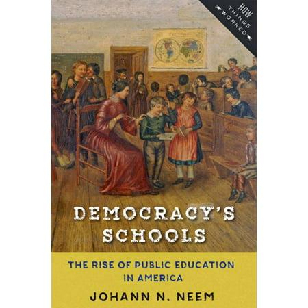 Democracys Schools   The Rise Of Public Education In America