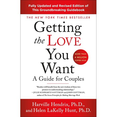 Getting the Love You Want: A Guide for Couples: Third (A Guide For New Residents 3rd Edition)