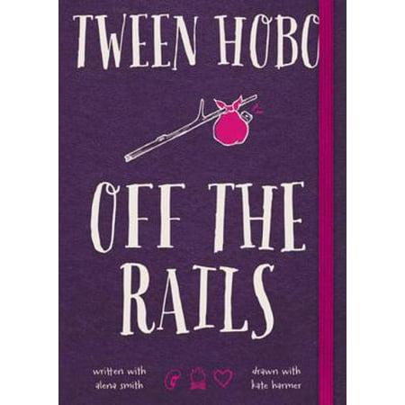 Tween Hobo: Off the Rails - eBook