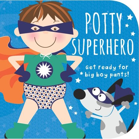 Potty Superhero : Get Ready for Big Boy Pants! (Get Faded Turn Up With The Big Boys)