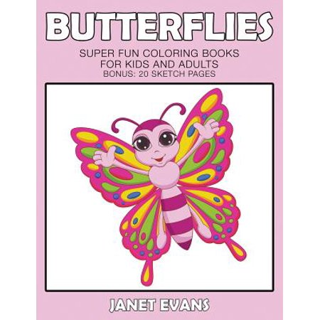 Butterflies : Super Fun Coloring Books for Kids and Adults (Bonus: 20 Sketch - Kids And Adults