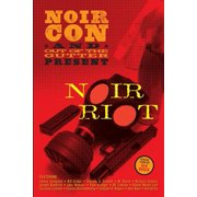 Noir Riot : Presented by Noircon and Out of the Gutter